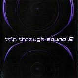 V.A - Trip Through Sound 2