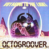 Octogroover - Voyaging to the Light