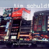 Tim Schuldt - Single Collection