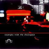 Various Artists - Excerpts From The Chillspace