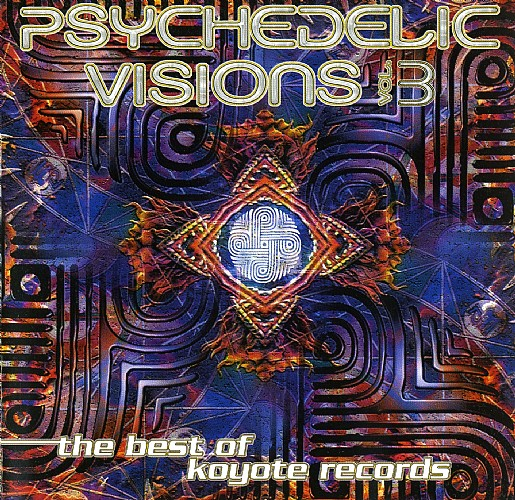 Various Artists - Psychedelic Visions 3 - The best of Koyote Records: Front