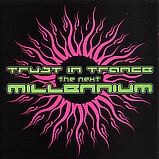 Various Artists - Trust In Trance - The Next Millennium