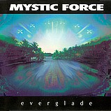 Mystic Force - Everglade