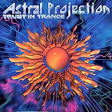 Astral Projection - Trust In Trance