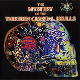 Various Artists - The Mystery of the Thirteen Crystal Skulls