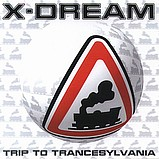 X-Dream - Trip To Trancesylvania