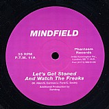 Mindfield - Let's get stoned and watch the freaks EP