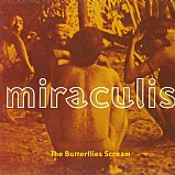 Miraculis - The Butterflies Scream