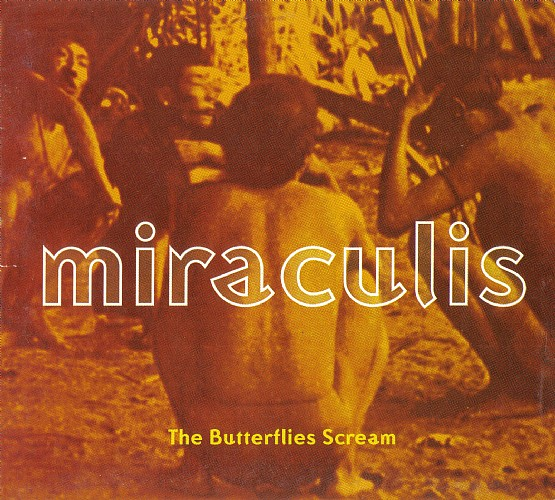 Miraculis - The Butterflies Scream: Front