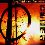 Various Artists - Lovefield 1 - Native Tribes