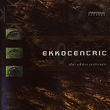 Various Artists - Ekkocentric - The Ekko Remixes