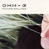 Ohm-G - Future Ballad