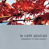 Various Artists - Le Café Abstrait 2 - Relaxation is Total Peace