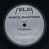 Disco Slickers - The Mangler EP