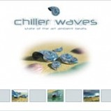 Various Artists - Chiller Waves - State Of The Art Ambient Beats