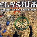 Elysium - Celestial Sounds And Tribal Beats