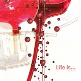 Various Artists - Life Is...
