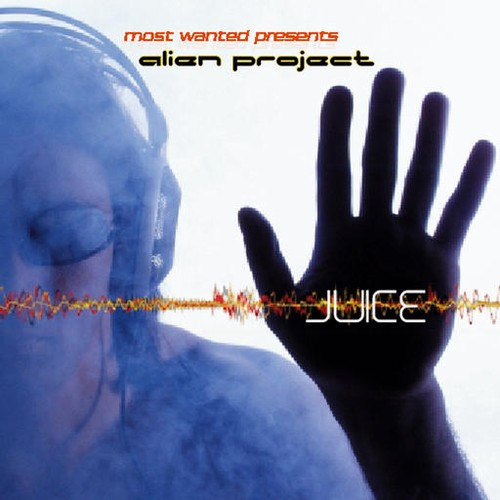 Various Artists - Most Wanted Presents Alien Project - Juice: Front