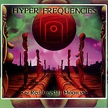 Hyper Frequencies - Red Crystal Moon