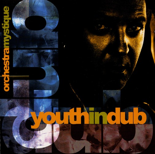 Various Artists - Youth In Dub Ochestra Mystique: Front