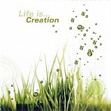 Various Artists - Life Is...Creation