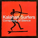 Kalahari Surfers - Conspiracy Of Silence
