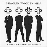 Shaolin Wooden Men - A Binary Input to Flesh Antenna