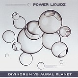 Divinorum vs Aural Planet - Power Liquids