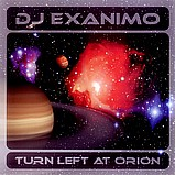 DJ Exanimo - Turn Left At Orion