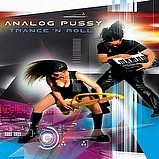 Analog Pussy - Trance N Roll EP