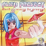 Alien Project - Don't Worry, Be Groovy!