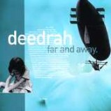 Deedrah - Far and Away