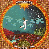 Various Artists - Psycomex - The Peyote Trail