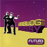 Analog Pussy - Future The Remixes