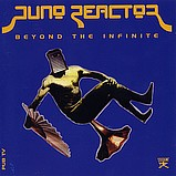 Juno Reactor - Beyond The Infinite