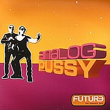 Analog Pussy - Future The Remixes 2 EP