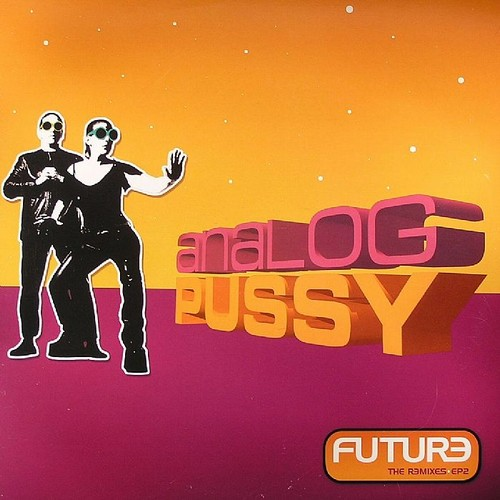 Analog Pussy - Future The Remixes 2 EP: Front