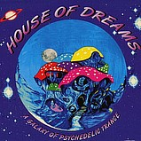 V.A - House of Dreams - A Galaxy of Psychedelic Trance