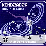 Various Artists - Kindzadza and Friends - 13 Dimension Connection