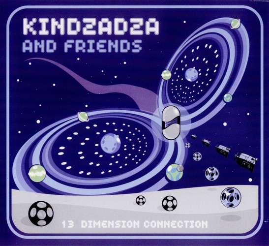 Various Artists - Kindzadza and Friends - 13 Dimension Connection: Front
