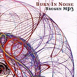Burn In Noise - Broken MP3