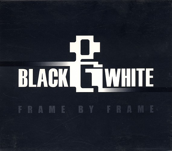 Black and White - Frame By Frame: Front 2