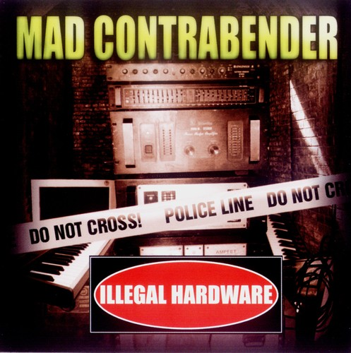 Mad Contrabender - Illegal Hardware: Front