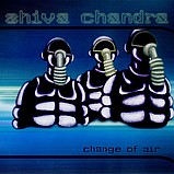 Shiva Chandra - Change Of Air