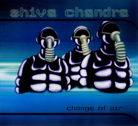 Shiva Chandra - Change Of Air: Front