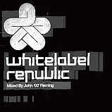 Various Artists - Whitelabel Republic - Mixed by John 00 Fleming