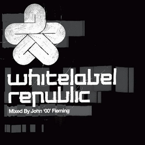 Various Artists - Whitelabel Republic - Mixed by John 00 Fleming: Front