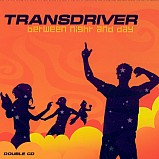 Transdriver - Between Night And Day