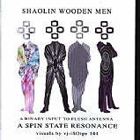 Shaolin Wooden Men - A Binary Input to Flesh Antenna: A Spin State Resonance