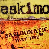 Eskimo - Balloonatic part 2